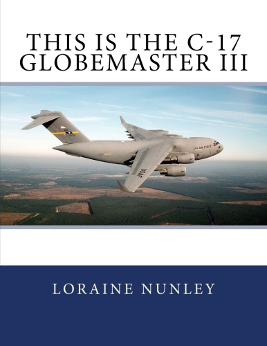 This Is The C-17 Globemaster III