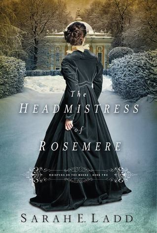 Book Review: The Headmistress of Rosemere by Sarah Ladd