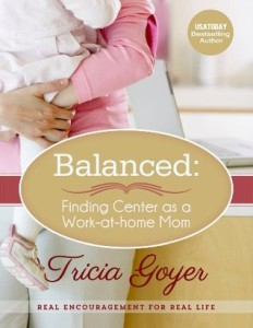 Balanced: Finding Center as a Work-at-home Mom by Tricia Goyer #BookReview by Loraine Nunley