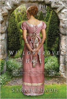 Book Review + Series Giveaway: A Lady At Willowgrove Hall by Sarah Ladd