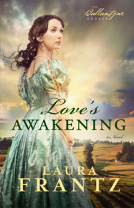 Love's Awakening by Laura Frantz #BookReview by Loraine Nunley