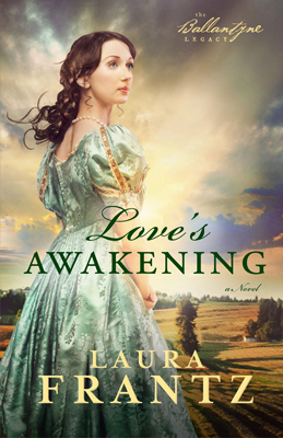 Book Review + Giveaway: Love's Awakening by Laura Frantz