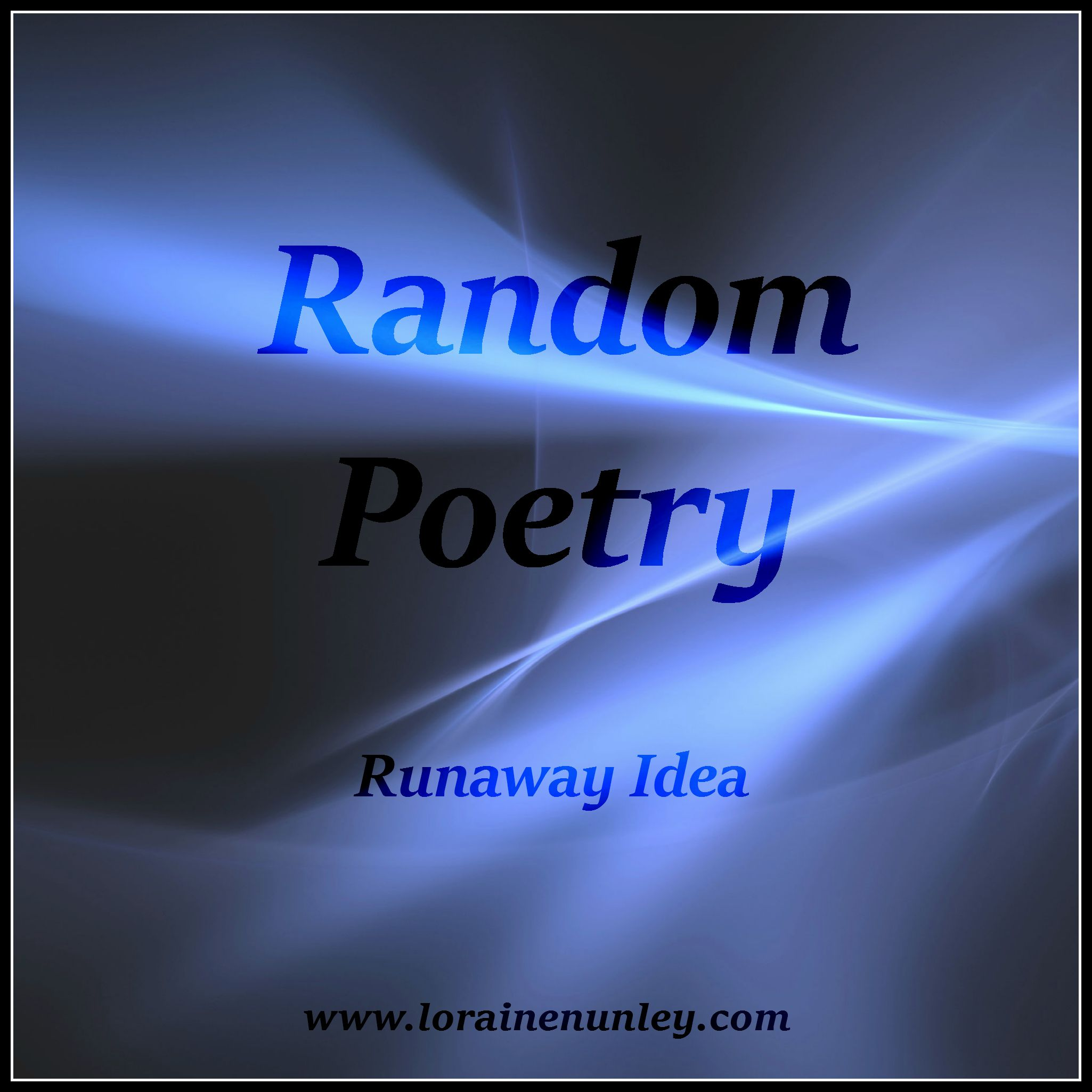 Runaway Idea (Random Poetry)