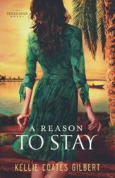 A Reason to Stay by Kellie Coates Gilbert