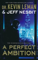 A Perfect Ambition by Dr. Kevin Leaman and Jeff Nesbit