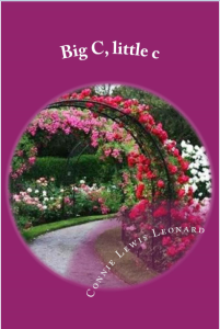 Big C, little c by Connie Lewis Leonard: Book Review by Loraine Nunley