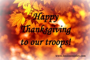 Happy Thanksgiving to our troops   www.lorainenunley.com