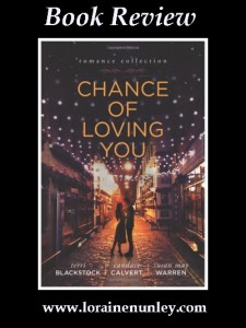 Chance of Loving You by Terri Blackstock, Susan May Warren, and Candace Calvert  Book Review by Loraine Nunley