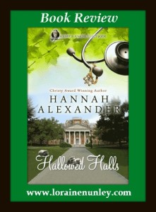 Hallowed Halls by Hannah Alexander  Book Review by Loraine Nunley