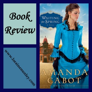 Waiting for Spring by Amanda Cabot:  Book Review by Loraine Nunley