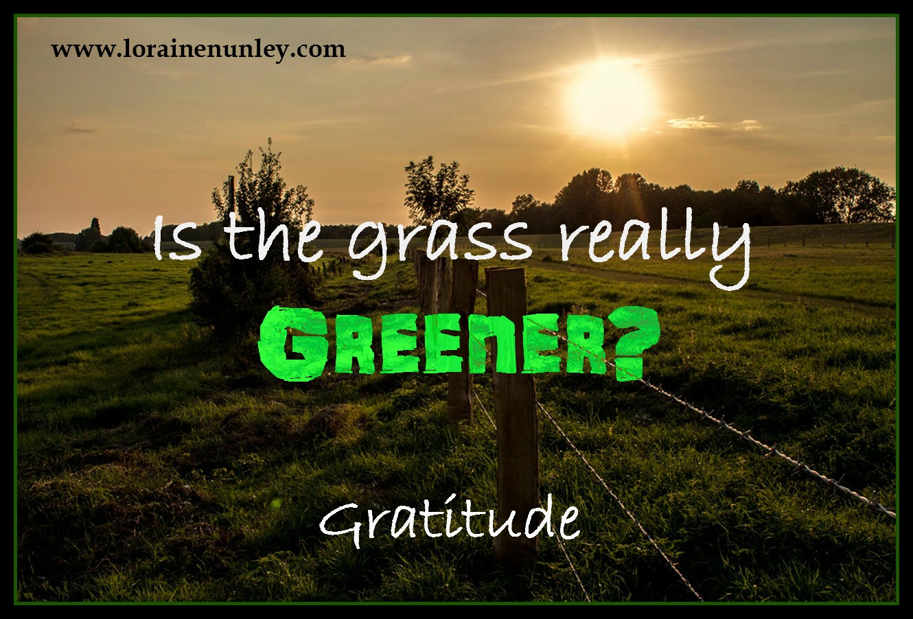 Gratitude - Is the grass really greener on the other side?
