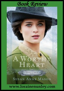 A Worthy Heart by Susan Anne Mason | Book Review by Loraine Nunley