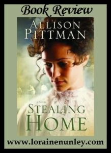 Stealing Home by Allison Pittman | Book Review by Loraine Nunley