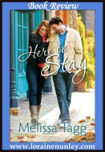 Here to Stay by Melissa Tagg | Book Review by Loraine Nunley