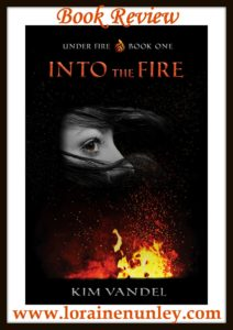 Into the Fire by Kim Vandel | Book Review by Loraine Nunley