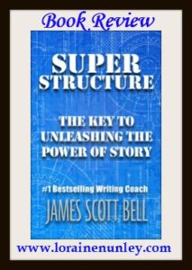 Super Structure by James Scott Bell | Book Review by Loraine Nunley
