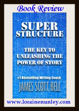Book Review: Super Structure by James Scott Bell