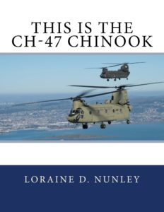 This Is The CH-47 Chinook by Loraine D. Nunley
