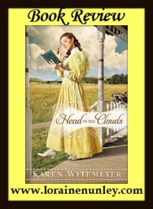 Head in the Clouds by Karen Witemeyer | Book Review by Loraine Nunley