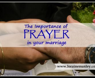 The Importance of Prayer in your Marriage   www.lorainenunley.com
