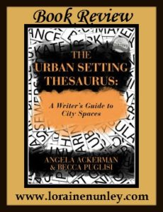 The Urban Setting Thesaurus by Angela Ackerman & Becca Puglisi | Review by Loraine Nunley