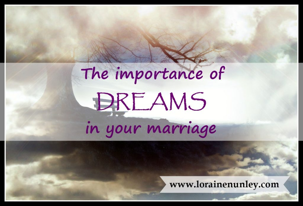 The importance of dreams in your marriage | www.lorainenunley.com
