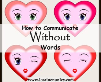 How to Communicate Without Words | www.lorainenunley.com