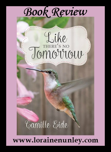 Book Review: Like There's No Tomorrow by Camille Eide