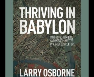 Thriving in Babylon by Larry Osborne | Book Review by Loraine Nunley