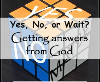 Yes, No, or Wait? Getting answers from God | www.lorainenunley.com