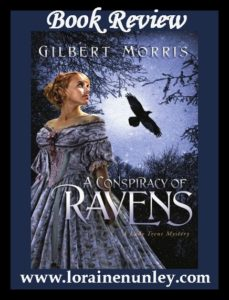 A Consipracy of Ravens by Gilbert Morris | Book Review by Loraine Nunley