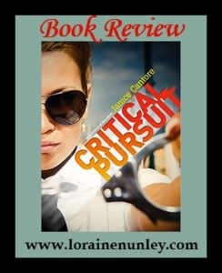 Critical Pursuit by Janice Cantore | Book Review by Loraine Nunley