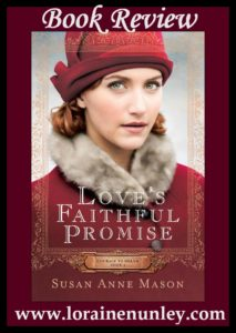 Love's Faithful Promise by Susan Anne Mason | Book Review by Loraine Nunley