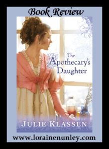 The Apothecary's Daughter by Julie Klassen | Book Review by Loraine Nunley