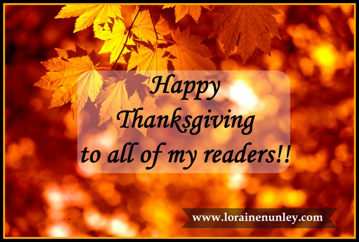 Happy Thanksgiving to all of my readers | www.lorainenunley.com