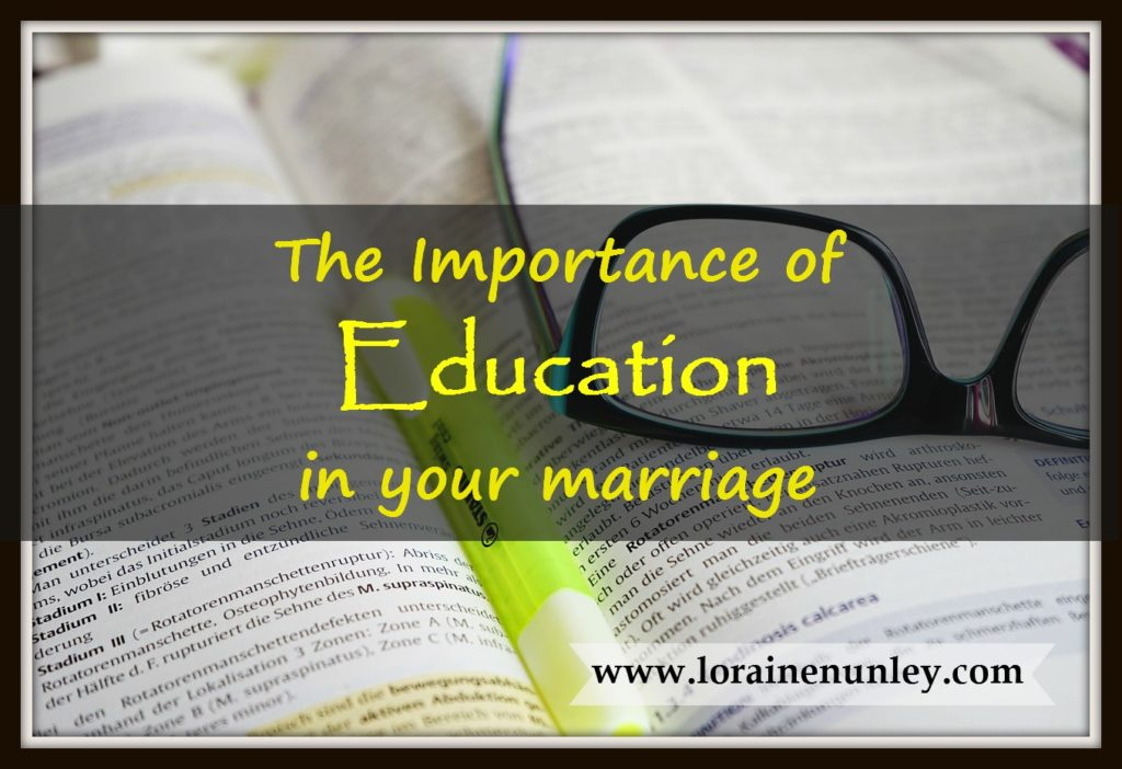 The Importance of Education in your Marriage   www.lorainenunley.com