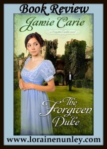 The Forgiven Duke by Jamie Carie | Book Review by Loraine Nunley