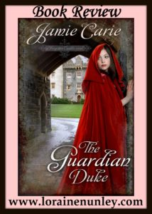 The Guardian Duke by Jamie Carie | Book Review by Loraine Nunley
