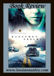 Ransomed Dreams by Amy Wallace | Book Review by Loraine Nunley