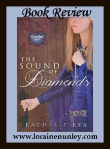 The Sound of Diamonds by Rachelle Rea | Book Review by Loraine Nunley