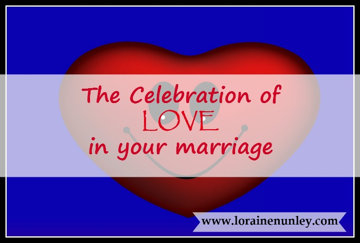 The celebration of love in your marriage