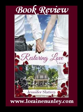 Restoring Love by Jennifer Slattery | Book Review by Loraine Nunley