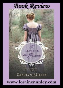 The Elusive Miss Ellison by Carolyn Miller | Book Review by Loraine Nunley