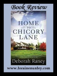 Home to Chicory Lane by Deborah Raney | Book Review by Loraine Nunley