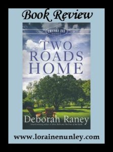 Two Roads Home by Deborah Raney | Book Review by Loraine Nunley