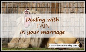 Dealing with pain in your marriage | www.lorainenunley.com
