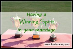 Having a winning spirit in your marriage | www.lorainenunley.com