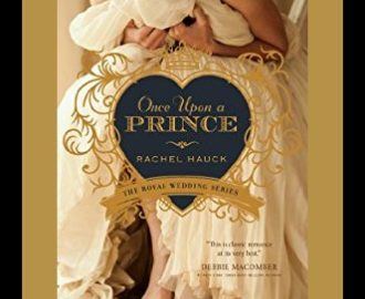 Once Upon a Prince by Rachel Hauck | Book Review by Loraine Nunley