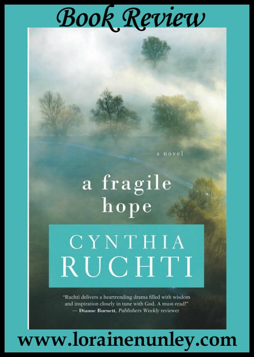 A Fragile Hope by Cynthia Ruchti | Book Review by Loraine Nunley
