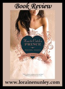 How to Catch a Prince by Rachel Hauck | Book Review by Loraine Nunley